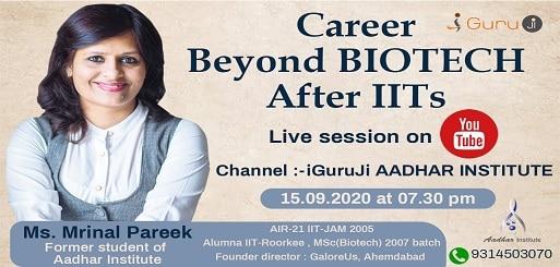 CAREER BEYOND Biotech after IITs, IIT Roorkee