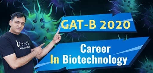 GAT-B 2020 :- CAREER in BIOTECHNOLOGY